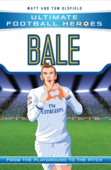 Bale  : from the playground to the pitch - Oldfield, Matt & Tom