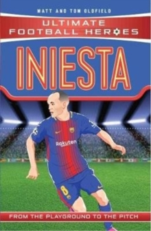 Iniesta  : from the playground to the pitch - Oldfield, Matt & Tom