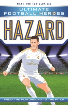 Hazard  : from the playground to the pitch - Oldfield, Matt & Tom