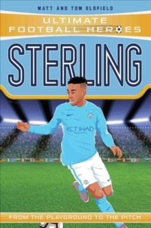 Sterling  : from the playground to the pitch - Oldfield, Matt & Tom