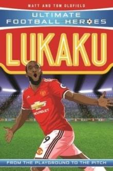 Lukaku  : from the playground to the pitch - Oldfield, Matt & Tom