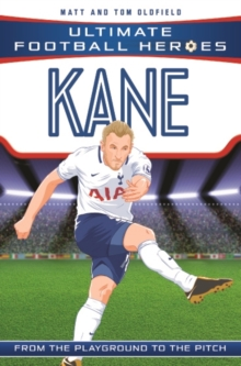 Kane  : from the playground to the pitch - Oldfield, Matt