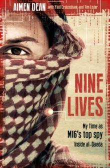 Image for Nine lives  : my time as MI6's top spy inside al-Qaeda