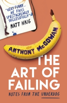 Image for The art of failing  : notes from the underdog