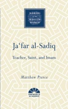 Image for Ja'far al-Sadiq  : teacher, saint, and imam