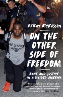 On the other side of freedom  : race and justice in a divided America