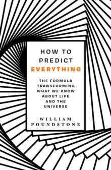Image for How to predict everything  : the formula transforming what we know about life and the universe