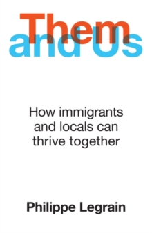 Image for Them and us  : how immigrants and locals can thrive together