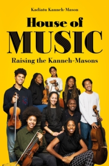 Image for House of music  : raising the Kanneh-Masons