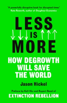 Image for Less is more  : how degrowth will save the world