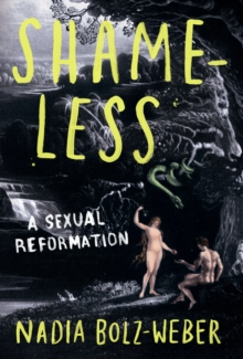 Image for Shameless  : a sexual reformation