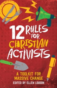 Image for 12 Rules for Christian Activists : A Toolkit for Massive Change