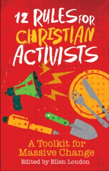 Image for 12 Rules for Christian Activists: A Toolkit for Massive Change