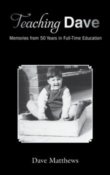 Image for Teaching Dave : Memories from 50 Years in Full-Time Education