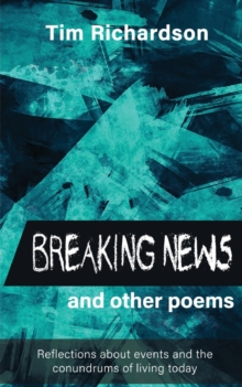 Image for Breaking News... and other Poems : Reflections About Events and the Conundrums of Living Today