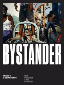 Image for Bystander  : a history of street photography