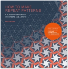 Image for How to make repeat patterns  : a guide for designers, architects and artists