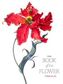 Image for The book of the flower  : flowers in art
