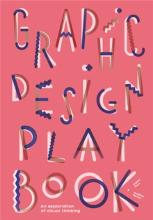 Image for Graphic design play book  : an exploration of visual thinking