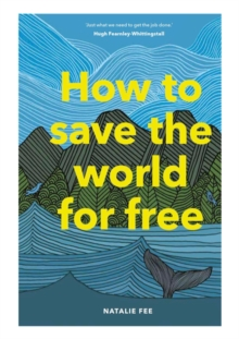 Image for How to Save the World For Free