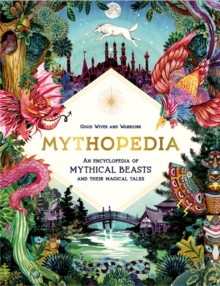 Image for Mythopedia  : an encyclopedia of mythical beasts and their magical tales