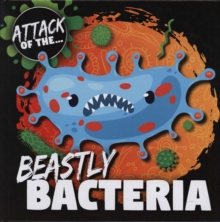 Image for Attack of the...beastly bacteria