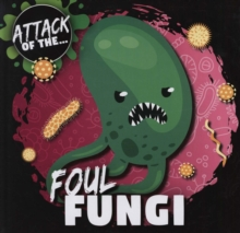 Image for Attack of the...foul fungi