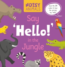 Image for Say 'hello!' in the jungle