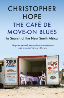 Image for The Cafe de Move-on blues  : in search of the new South Africa