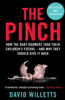 Image for The pinch  : how the baby boomers took their children's future - and why they should give it back