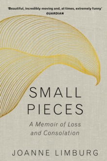 Image for Small Pieces : A Memoir of Loss and Consolation