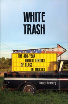 Image for White trash  : the 400-year untold history of class in America