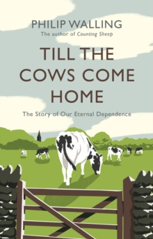 Image for Till the cows come home  : the story of our eternal dependence