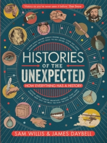 Image for Histories of the Unexpected : How Everything Has a History