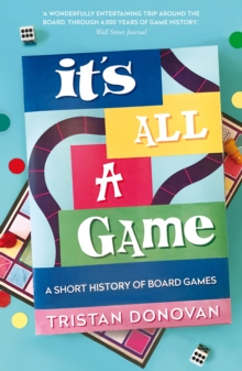 Image for It's all a game  : a short history of board games