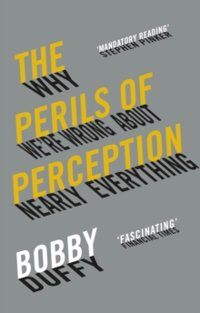 Image for The perils of perception  : why we're wrong about nearly everything