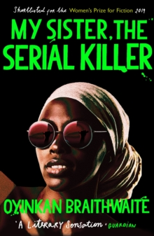 Image for My Sister, the Serial Killer : The Sunday Times Bestseller