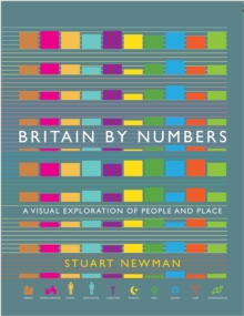 Image for Britain by numbers  : a visual exploration of people and place
