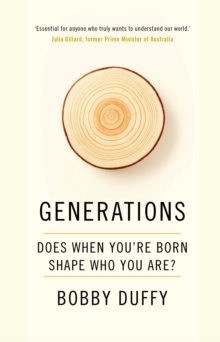 Image for Generations  : does when you're born shape who you are?