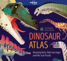 Image for Dinosaur atlas  : amazing facts, fold-out maps and life-size fossils