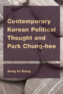 Image for Contemporary Korean Political Thought and Park Chung-hee
