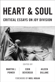 Image for Heart and soul  : critical essays on Joy Division