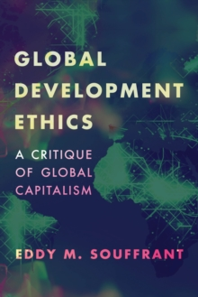 Image for Global Development Ethics : A Critique of Global Capitalism