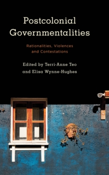 Image for Postcolonial governmentalities  : rationalities, violences and contestations