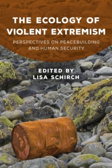 Image for The Ecology of Violent Extremism : Perspectives on Peacebuilding and Human Security