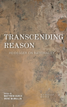 Image for Transcending reason  : heidegger's reconceptualization of rationality