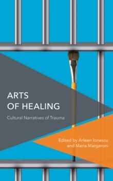 Image for Arts of healing  : cultural narratives of trauma