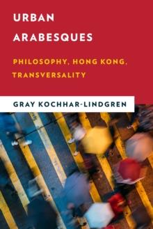 Image for Urban arabesques  : philosophy, Hong Kong, transversality