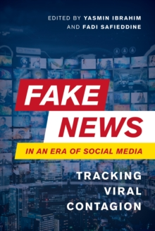 Image for Fake news in an era of social media  : tracking viral contagion