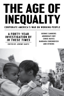 Image for The Age of Inequality : Corporate America's War on Working People
